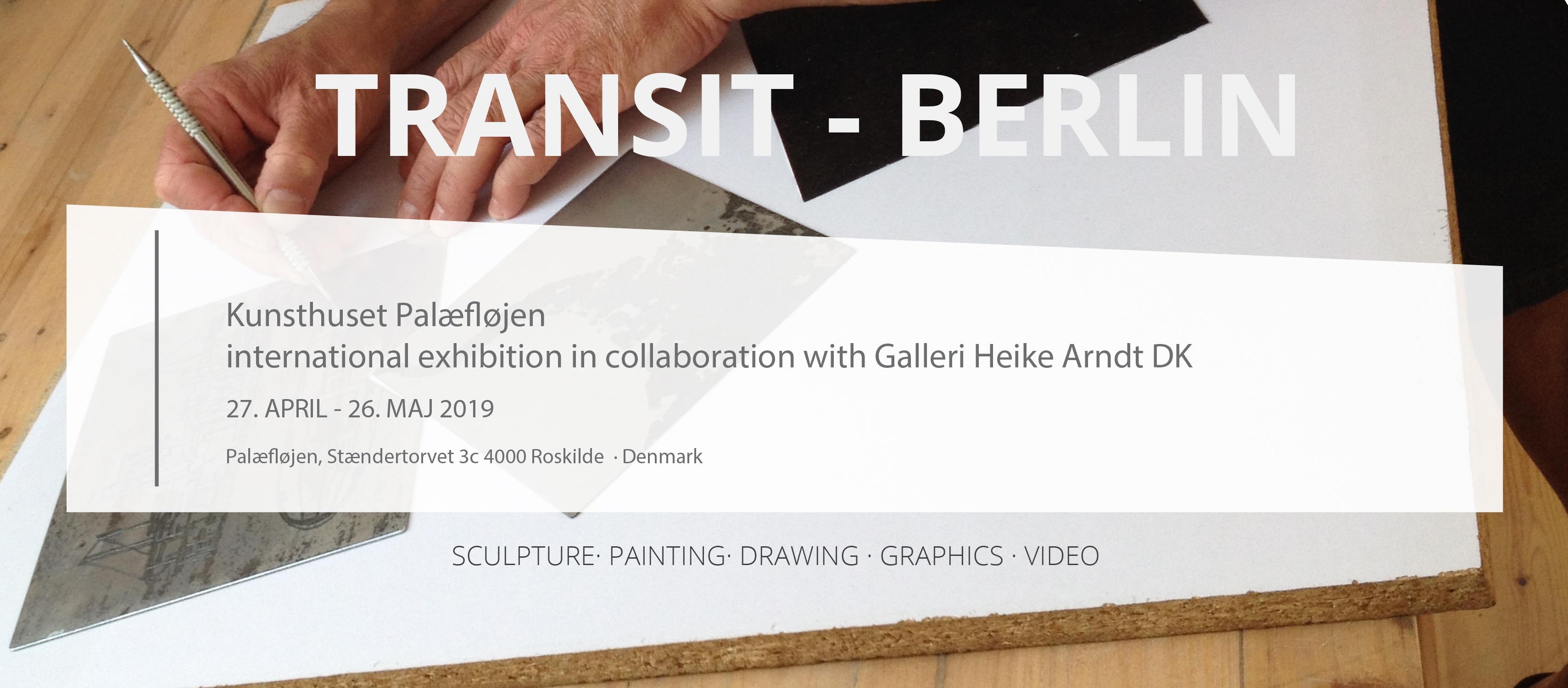 d14c6780eeb5 TRANSIT BERLIN – international exhibition in Roskilde at Palæflojen